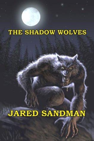 The Shadow Wolves Jared Sandman
