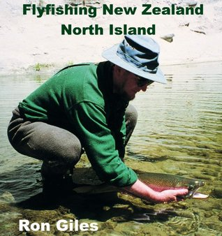 Flyfishing New Zealand - North Island  by  Ron Giles