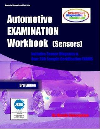 Automotive EXAMINATION Workbook (Sensors) (Automotive EXAM/Test Series)  by  Mandy Concepcion