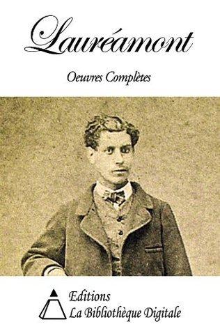 Lauréamont - Oeuvres Complètes  by  Comte de Lauréamont