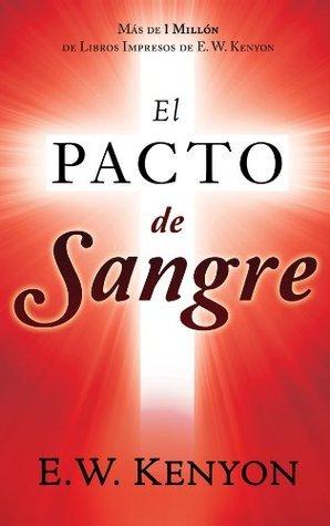 Pacto de Sangre, El  by  E. W. Kenyon