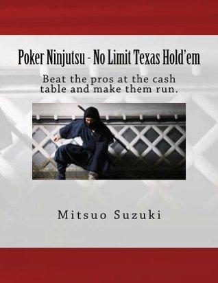 Poker Ninjutsu - No Limit Texas Holdem  by  Mitsuo Suzuki