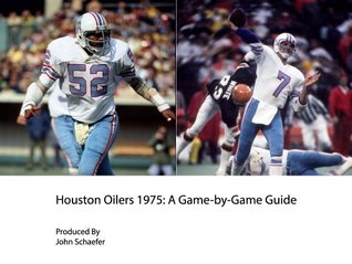 Houston Oilers 1975: A Game-by-Game Guide John Schaefer