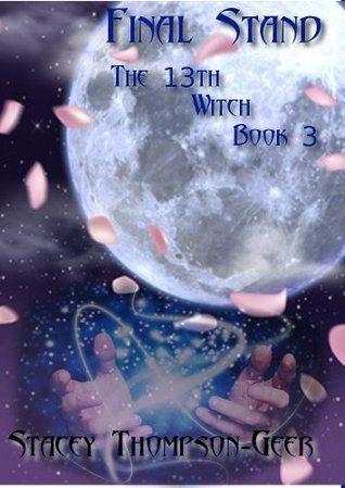 The 13th Witch: Final Stand  by  Stacey Thompson-Geer
