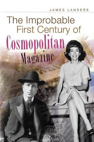 The Improbable First Century of Cosmopolitan Magazine  by  James Landers