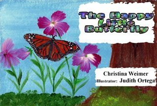 The Happy Little Butterfly Christina Weimer