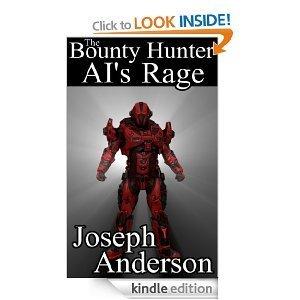 The Bounty Hunter: AIs Rage (Series Two, Book Three) Joseph Anderson