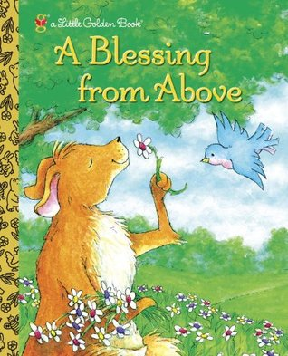 A Blessing from Above (Little Golden Book) Patti Henderson