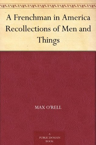 A Frenchman in America Recollections of Men and Things Max ORell
