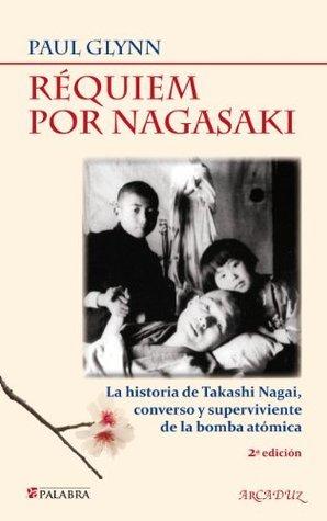 Requiem por Nagasaki (Arcaduz) Paul Glynn