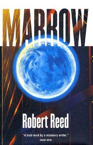 Marrow  by  Robert Reed
