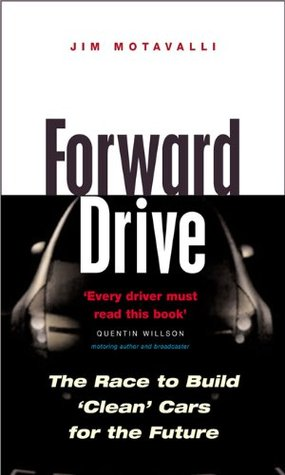 Forward Drive: The Race to Build the Clean Car of the Future Jim Motavalli
