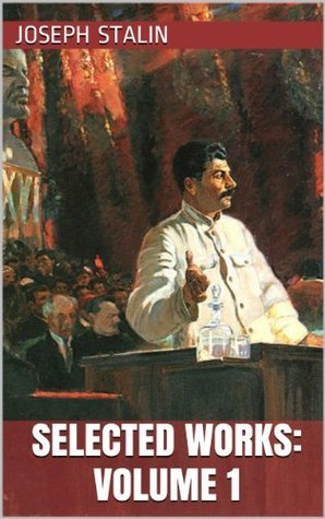 Selected Works: Volume 1 Joseph Stalin
