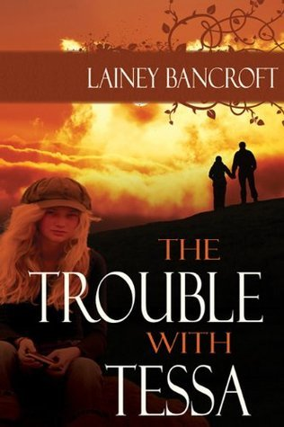 The Trouble With Tessa Lainey Bancroft