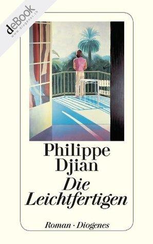 Die Leichtfertigen  by  Philippe Djian