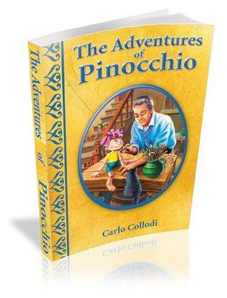 The Adventures Of Pinocchio [Illustrated] Carlo Collodi