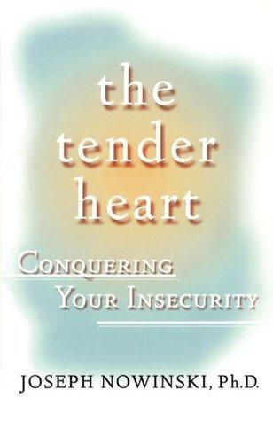 The Tender Heart  by  Joseph Nowinski