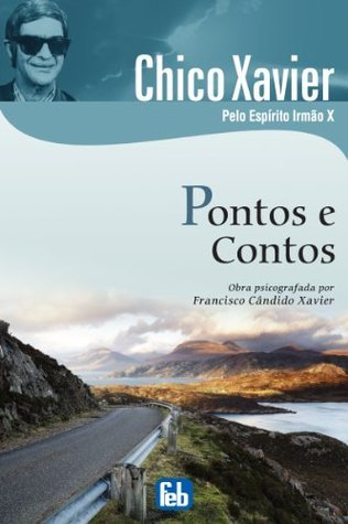 Pontos e Contos  by  Francisco Cândido Xavier