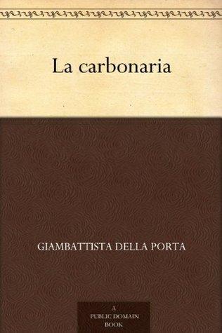 La carbonaria  by  Giambattista della Porta