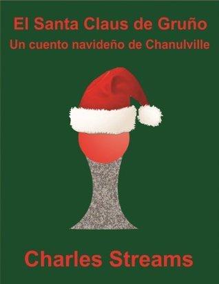 El Santa Claus de Gruño (La Alianza de las Almas) Charles Streams