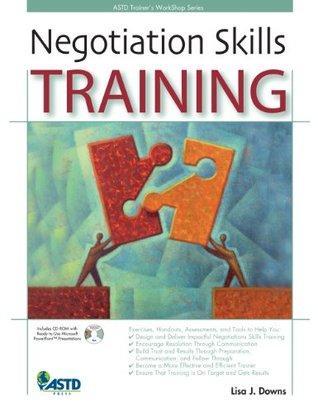 Negotiation Skills Training  by  Lisa J. Downs