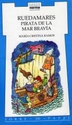 Ruedamares, Pirata De La Mar Bravía  by  Maria Cristina Ramos