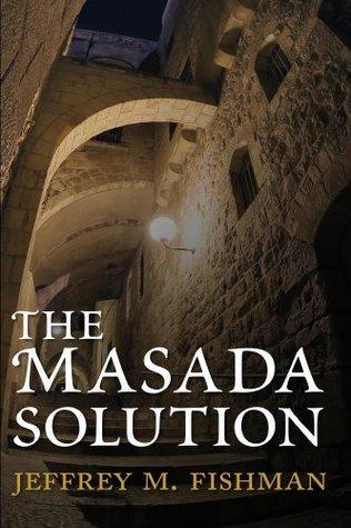 The Masada Solution  by  Jeffrey Fishman