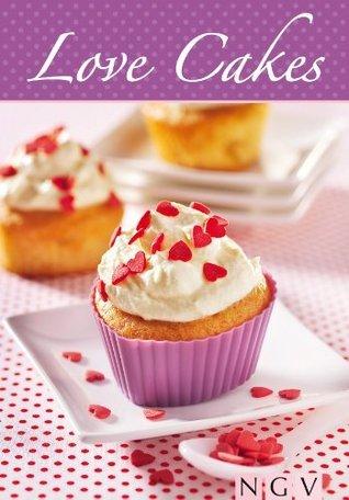 Love Cakes: Die schönsten Rezepte zum Backen von Cupcakes mit Herz Maja Marten