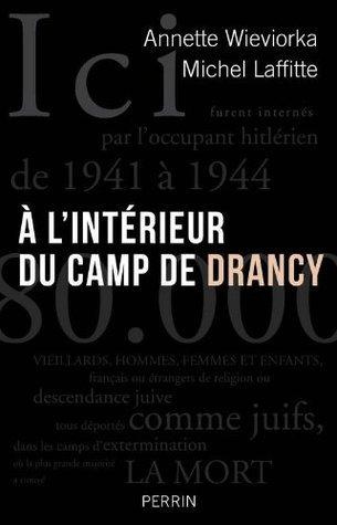 À lintérieur du camp de Drancy  by  Annette Wieviorka