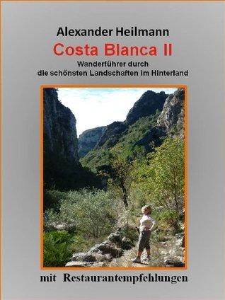 Costa Blanca II Wanderführer (Costa Blanca Wanderführer)  by  Alexander Heilmann