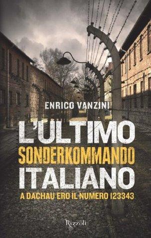 Lultimo Sonderkommando Italiano  by  Enrico Vanzini