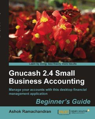 Gnucash 2.4 Small business accounting  by  Ashok Ramachandran