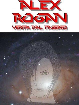Alex Rogan, Verità dal passato  by  Maurizio Beccarini
