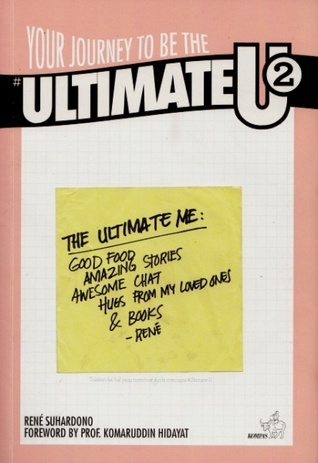 Your Journey to be The Ultimate U 2 (Ultimate U, #2)  by  Rene Suhardono