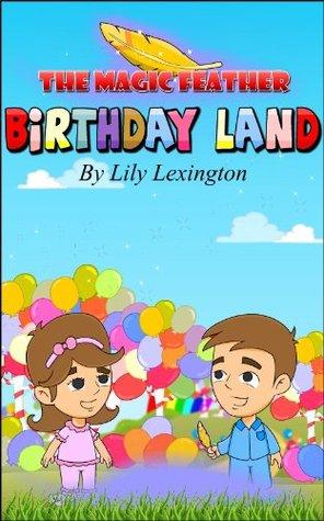 Birthday Land  by  Lily Lexington
