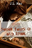 Seven Years of Bad Luck
