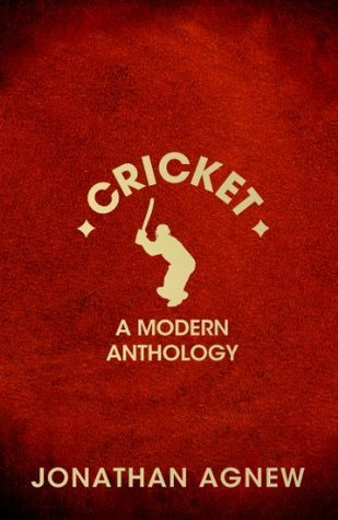 Cricket: A Modern Anthology  by  Jonathan Agnew