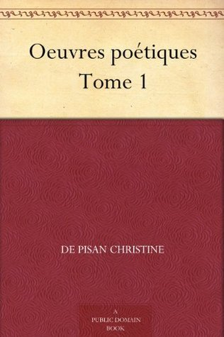 Oeuvres poétiques Tome 1  by  Christine de Pizan