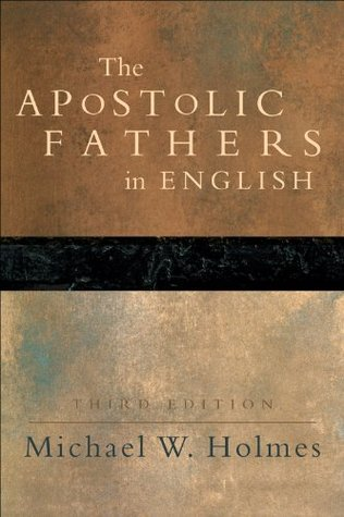 Apostolic Fathers in English, The  by  Michael W. Holmes
