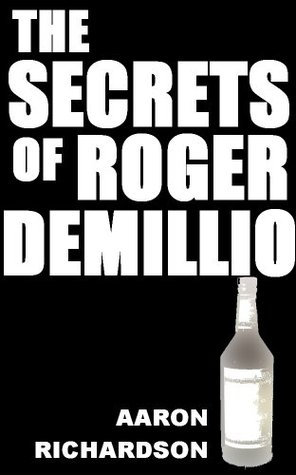 The Secrets Of Roger DeMillio  by  Aaron Richardson