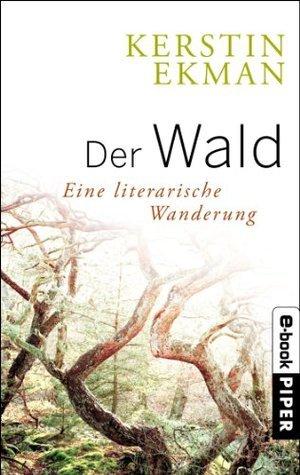 Der Wald: Eine literarische Wanderung  by  Kerstin Ekman