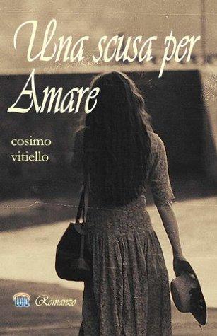 Una scusa per amare  by  Cosimo Vitiello
