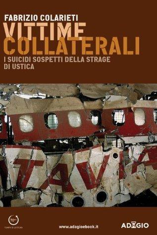 Vittime collaterali (Adagio) Fabrizio Colarieti