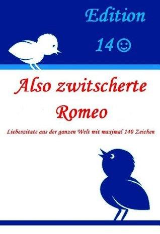 Also zwitscherte Romeo (Edition140) (German Edition)  by  Bernd Braun