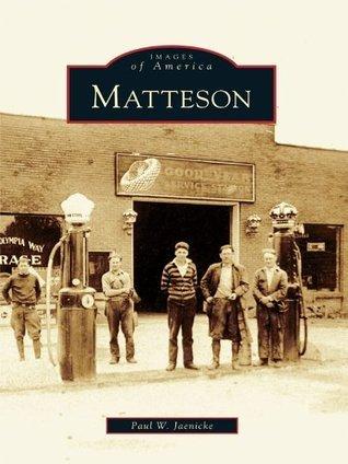 Matteson  by  Paul W. Jaenicke