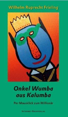 Onkel Wumba aus Kalumba. 50 Spambriefe  by  Wilhelm Ruprecht Frieling