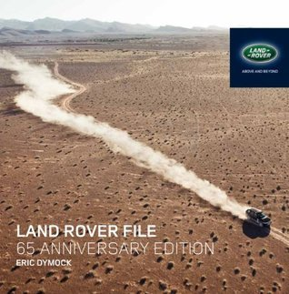 Land Rover File 65 anniversary edition (File series)  by  Eric Dymock
