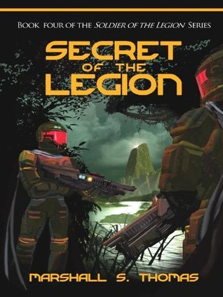 Secret of the Legion (Soldier of the Legion Series)  by  Marshal S. Thomas
