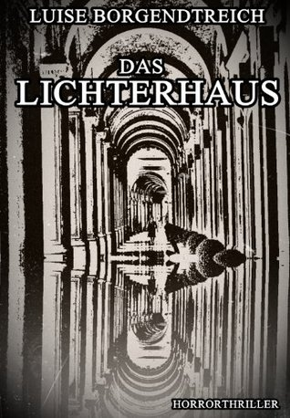 Das Lichterhaus  by  Luise Borgendtreich
