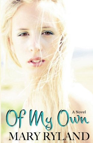 Of My Own  by  Mary Ryland